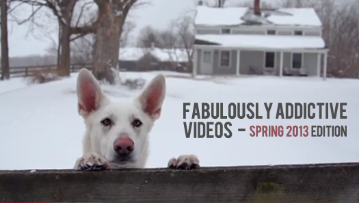 fabulous videos spring 2013 Some Fabulously Addictive Videos  Spring 2013 edition