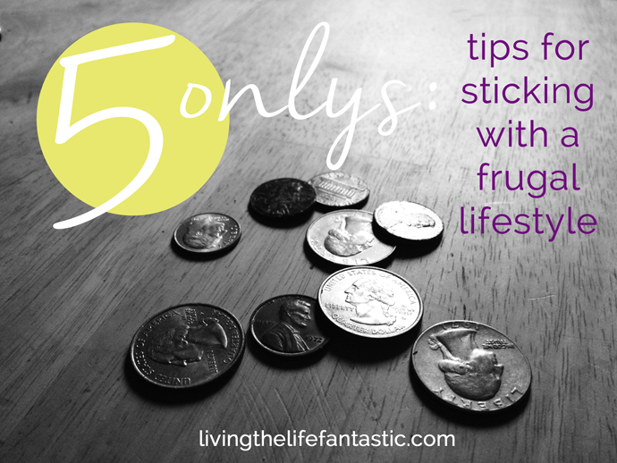 5 tips for sticking to a frugal lifestyle